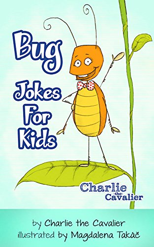 Charlie The Cavalier - Bug Jokes for Kids: (FREE Puppet Download Included!): Hilarious Jokes (Best Clean Joke Books for Kids) (Charlie the Cavalier Best Joke Books) (English Edition)