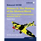 Edexcel GCSE Modern World History Unit 1 Peace and War: International Relations 1900-91 Student Book (Modern World History Texts)by Mr Nigel Kelly