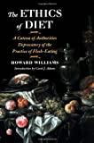 The Ethics of Diet: A Catena of Authorities Deprecatory of the Practice of Flesh-Eating (0252071301) by Howard Williams