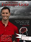 Fearless Golf DVD Training Aid: Mastering the Mental Game, By Dr. Gio Valiante