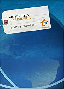 Great Hotels Season 2 - Episode 12: The Breakers