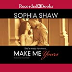 Make Me Yours | Sophia Shaw