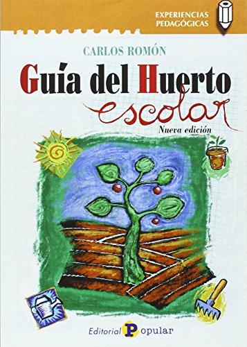 Guía del huerto escolar (Experiencias Pedagógicas)