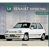 La Renault supercinq de mon père