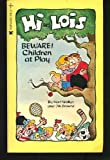 Hi and Lois: Beware, Children at Play (0448140519) by Browne, Dik