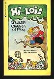Hi and Lois: Beware, Children at Play (0448140519) by Browne, Dik