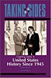Taking Sides: Clashing Views in United States History Since 1945 (0073515191) by Madaras, Larry