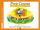 img - for Alfred's Basic Piano Library: Prep Course Solo Level A book / textbook / text book