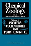 Chemical Zoology, Volume II: Porifera, Coelenterata, and Platyhelminthes presents chemical information on zoological significance. This book is organized into three sections; each section deals with the biological and biochemical aspects of the speci...