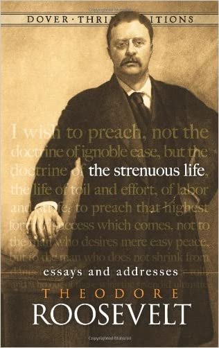 The Strenuous Life: Essays and Addresses (Dover Thrift Editions)