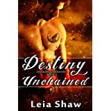 Destiny Unchained (Shadows of Destiny Book 3) ~ Leia Shaw