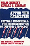 After the Cataclysm - PostWar IndoChina & the Reconstruction of Imperial Ideology: The Political Economy of Human Rights: Vol 2 (v. 2) (0851242723) by Noam Chomsky