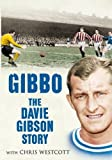 Chris Westcott Gibbo: The Davie Gibson Story
