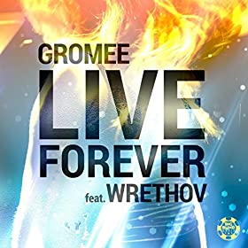Gromee feat. WRETHOV-Live Forever