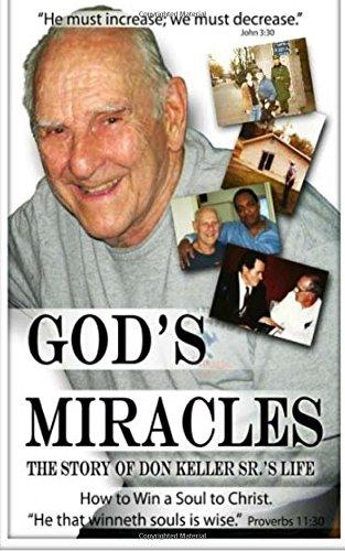 God's Miracles: The Story Of Don Keller Sr.'s Life