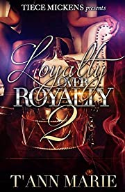 Loyalty Over Royalty 2