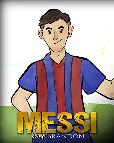 messi-the-childrens-illustration-book-fun-inspirational-and-motivational-life-story-of-lionel-messi-