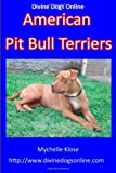 img - for American Pit Bull Terriers (Divine Dogs Online) book / textbook / text book
