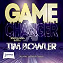 Game Changer Audiobook by Tim Bowler Narrated by Daniel Coonan