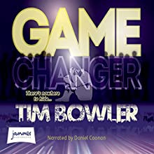 Game Changer (       UNABRIDGED) by Tim Bowler Narrated by Daniel Coonan
