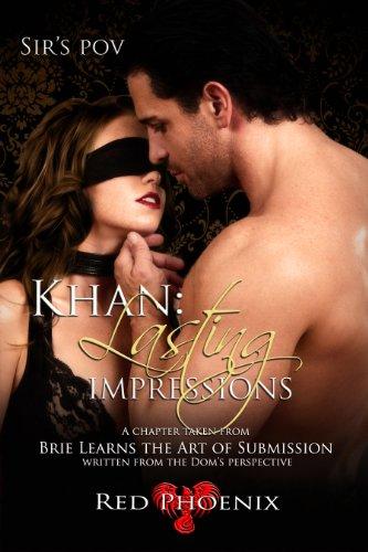 Khan: Lasting Impressions (Sir's POV) by Red Phoenix
