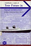 Your Future in Naval Architecture: With Information on Marine Engineering