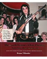 The World Knows Elvis Presley - but They Don't Know Me
