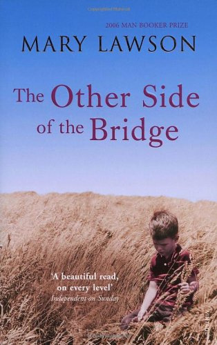 the other side of the bridge by mary lawson essay Free essay: the other side of the bride essay the other side of the bridge by mary lawson is a book that depicts two different people, that mainly focuses.