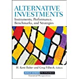 Alternative Investments: Instruments, Performance, Benchmarks and Strategies