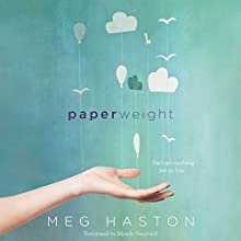 Paperweight (       UNABRIDGED) by Meg Haston Narrated by Mandy Siegfried