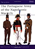 The Portuguese Army of the Napoleonic Wars (3) (Men-at-Arms, Band 358)