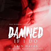 Damned If I Do: The Harker Trilogy Book 1 | Erin Hayes