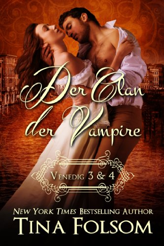 Tina Folsom - Der Clan der Vampire (Venedig 3 & 4) (German Edition)
