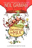 Neil Gaiman Fortunately, the Milk