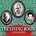 The Living Room  by Graham Greene Narrated by Julian Sands, Kirsten Potter, Morgan Sheppard, Judy Geeson