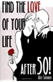 Find the Love of Your Life After 50!