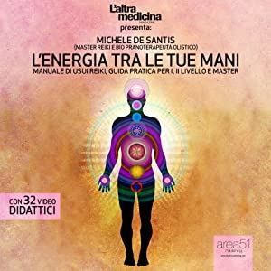 L'energia tra le tue mani: Manuale di Usui Reiki [The Energy in Your Hands: Usui Reiki Manual] | [Michele De Sanctis]