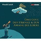 Harald Lesch über Gott, den Urknall und den Anfang des Lebens