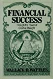 Financial Success Through Creative Mind Power (0892810289) by Wattles, Wallace D.