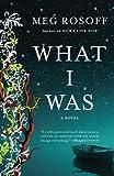 What I Was: A Novel