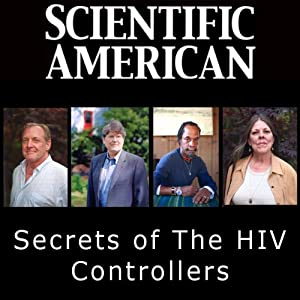 Scientific American: Secrets of the HIV Controllers | [Bruce D. Walker]