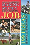 The Teen's Ultimate Guide to Making Money When You Can't Get a Job: 199 Ideas for Earning Cash on Your Own Terms