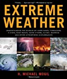 img - for By H. Michael Mogil Extreme Weather: Understanding the Science of Hurricanes, Tornadoes, Floods, Heat Waves, Snow Storms [Paperback] book / textbook / text book
