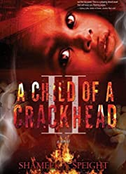 A CHILD OF A CRACKHEAD II