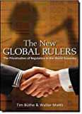 Tim Büthe The New Global Rulers: The Privatization of Regulation in the World Economy