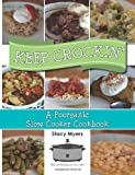 Keep Crockin': A Poorganic Slow Cooker Cookbook