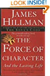 The Force of Character: And the Lasti...