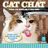 Cat Chat; Things cats would say, if they could. 2015 Wall Calendar
