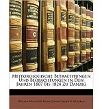 Meteorologische Betrachtungen Und Beobachtungen in Den Jahren 1807 Bis 1824 Zu Danzig (Paperback)(German) - Common