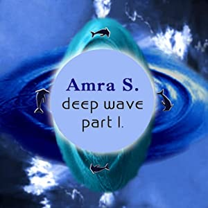 Deep wave Part 1 Hörbuch
